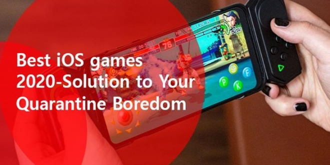 Best iOS games 2020 – Solution to Your Quarantine Boredom